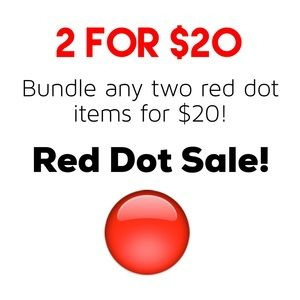 Bundle Any 2 Red Dot Items for $20!!!